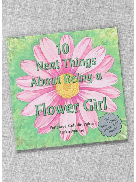 10 Neat Things About Being A Flower Girl Book