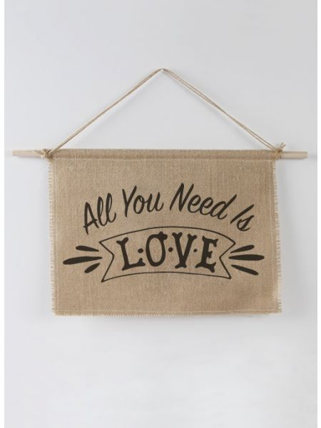 All you need is Love Burlap Sign