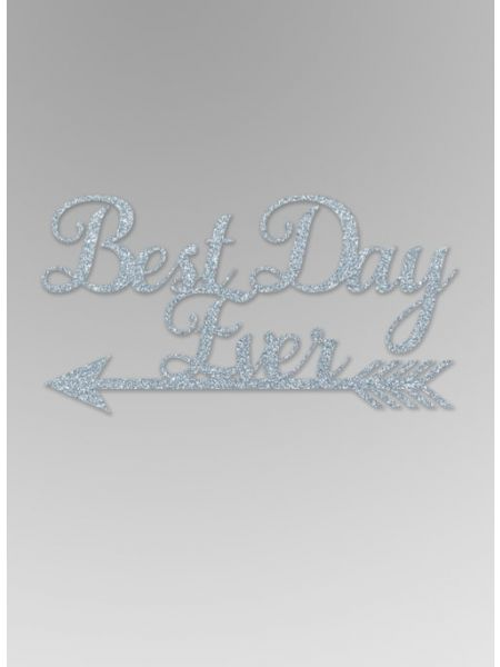 Best Day Ever Glitter Word